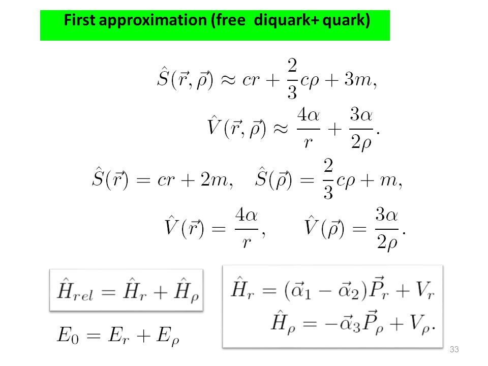 33 First approximation (free diquark+ quark)