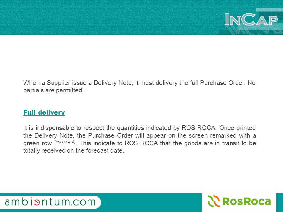 When a Supplier issue a Delivery Note, it must delivery the full Purchase Order.
