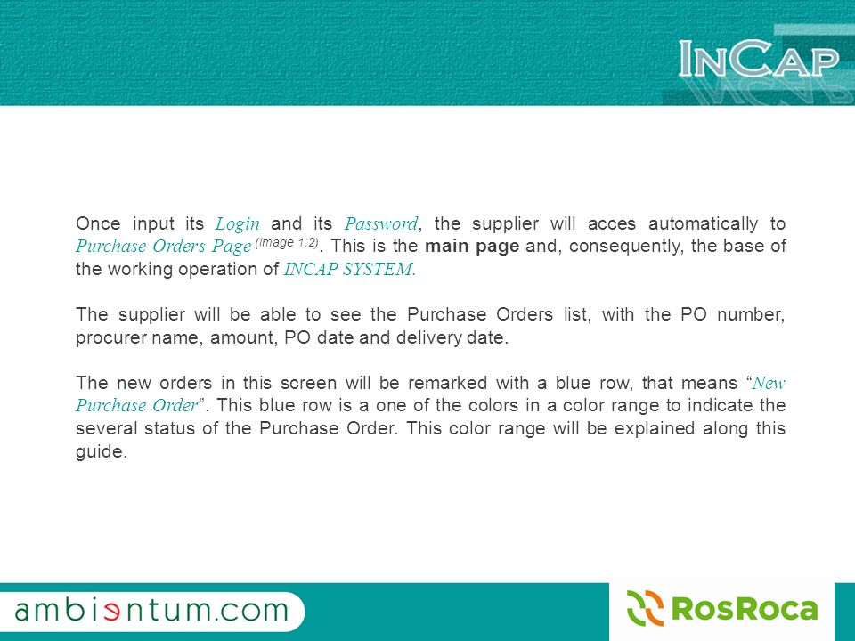 Once input its Login and its Password, the supplier will acces automatically to Purchase Orders Page (image 1.2).