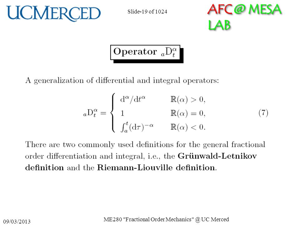 AFC @ MESA LAB 09/03/2013 ME280 Fractional Order Mechanics @ UC Merced Slide-19 of 1024