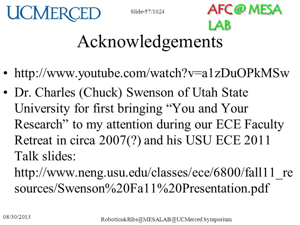 AFC @ MESA LAB Acknowledgements http://www.youtube.com/watch?v=a1zDuOPkMSw Dr. Charles (Chuck) Swenson of Utah State University for first bringing You