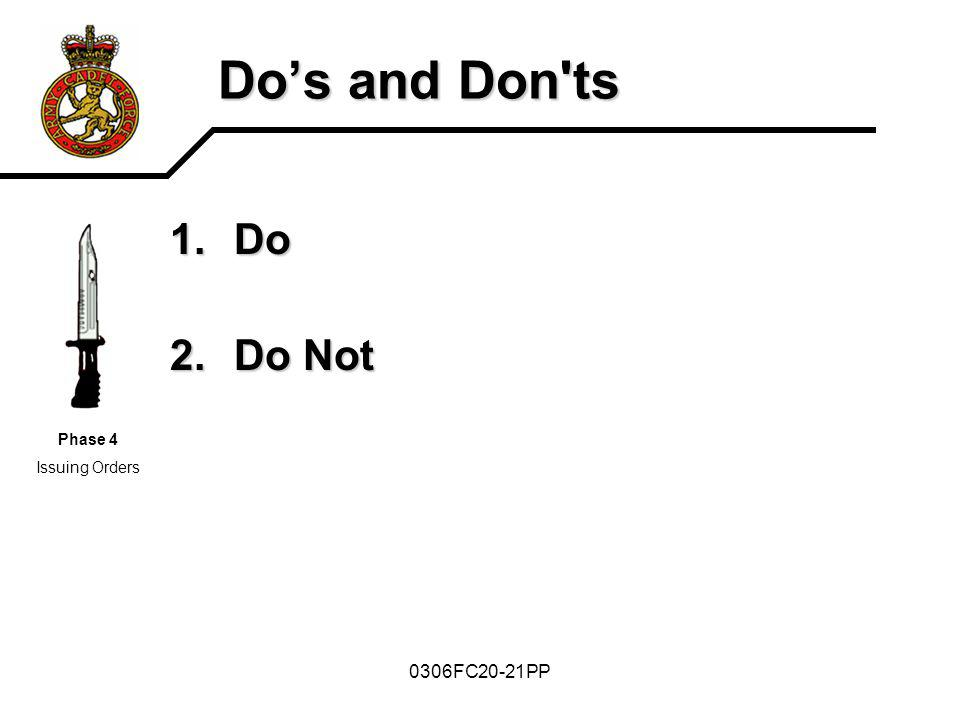 0306FC20-21PP Dos and Don'ts 1.Do 2.Do Not Phase 4 Issuing Orders