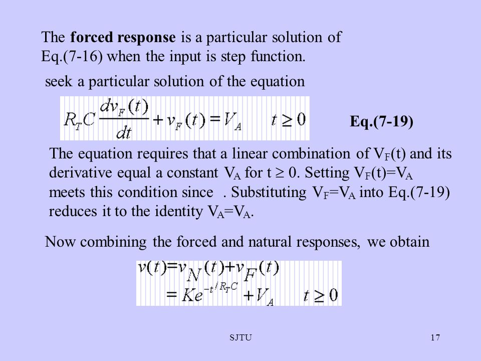 SJTU17 The forced response is a particular solution of Eq.(7-16) when the input is step function. seek a particular solution of the equation Eq.(7-19)