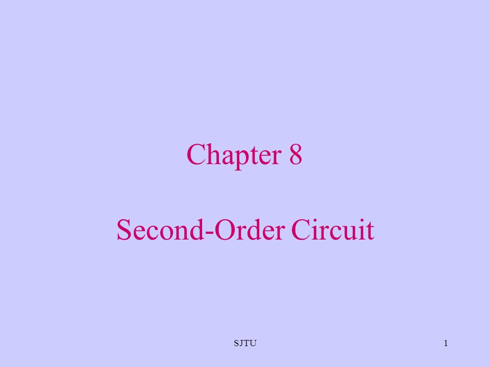 SJTU1 Chapter 8 Second-Order Circuit