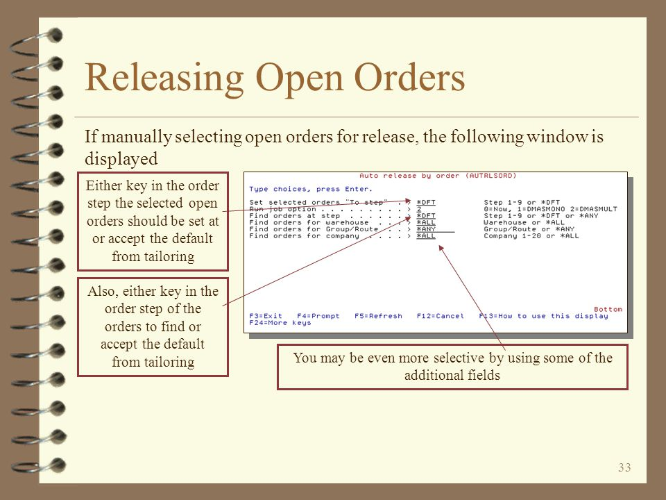 32 Releasing Open Orders Automated selection of open orders for release 4 The automated release function runs as part of DMAS end of day 4 No prompting occurs – all options are taken from the tailoring record