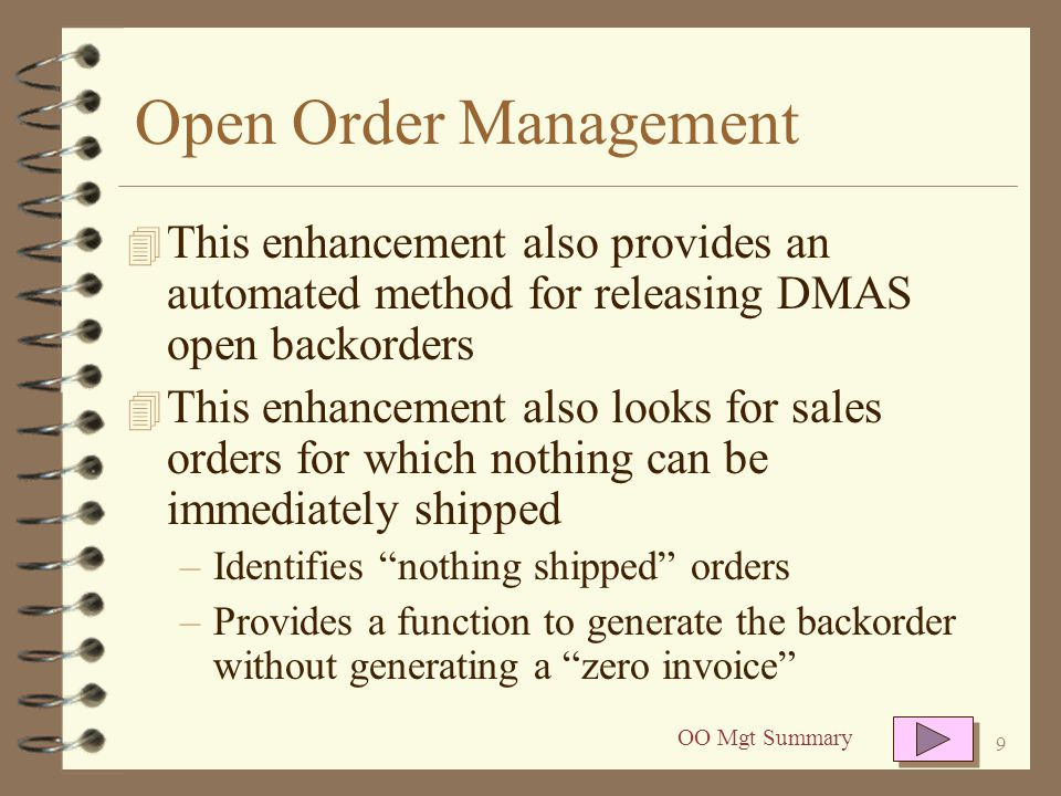 8 Open Order Management 4 A function is provided that automatically changes order steps for those open orders ready to be released.