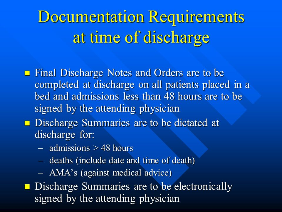 Documentation Requirements Verbal Orders are to be signed and dated ASAP Verbal Orders are to be signed and dated ASAP No white out or obliterations are made in the record.