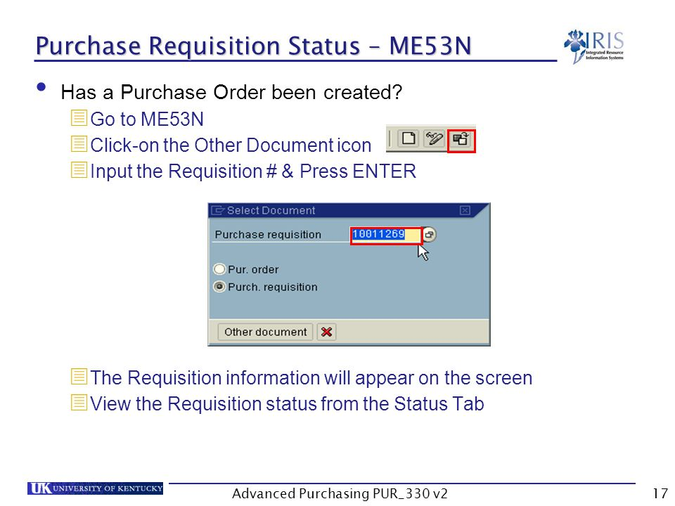 Advanced Purchasing PUR_330 v217 Purchase Requisition Status – ME53N Has a Purchase Order been created.