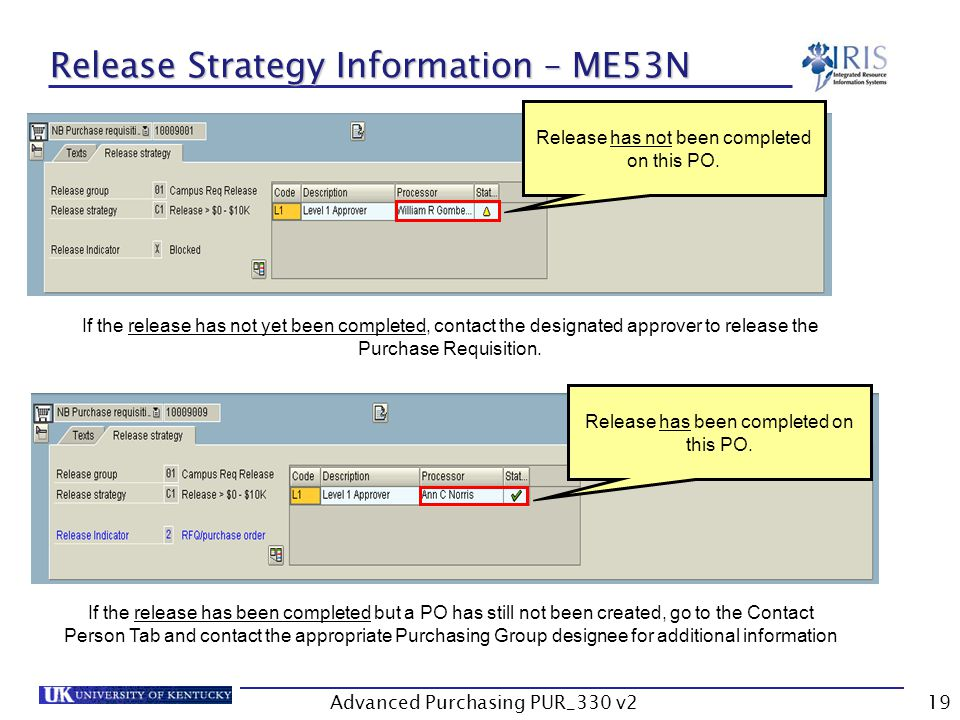 Advanced Purchasing PUR_330 v219 Release Strategy Information – ME53N Release has not been completed on this PO.