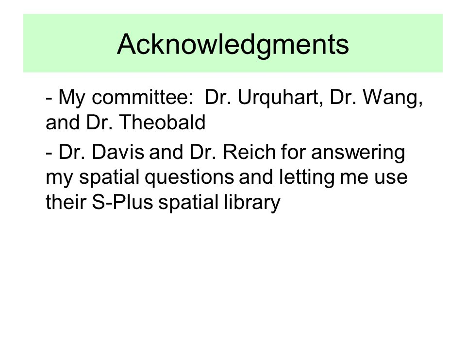 Acknowledgments - My committee: Dr. Urquhart, Dr.