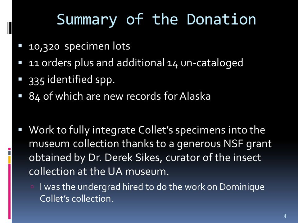 Summary of the Donation 10,320 specimen lots 11 orders plus and additional 14 un-cataloged 335 identified spp.