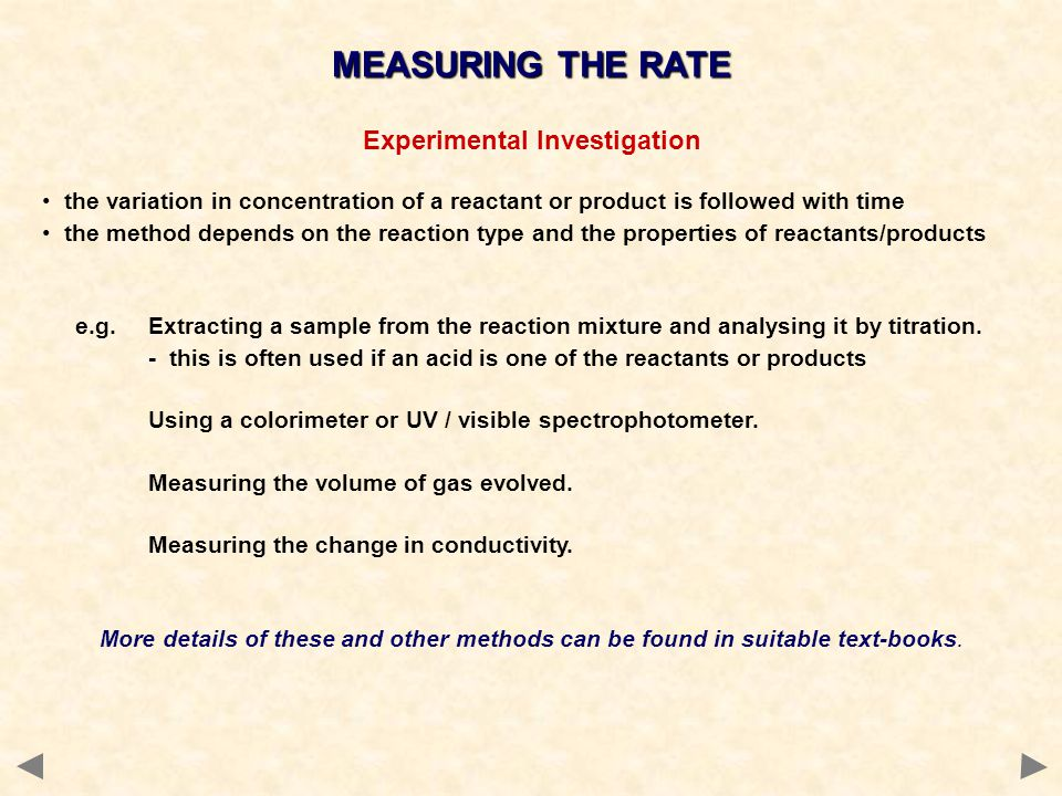 Experimental Investigation the variation in concentration of a reactant or product is followed with time the method depends on the reaction type and t