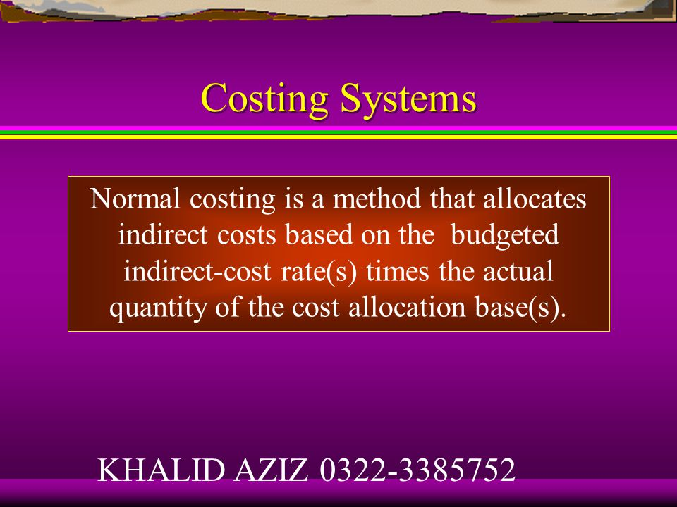 Costing Systems Actual costing is a system that uses actual costs to determine the cost of individual jobs.