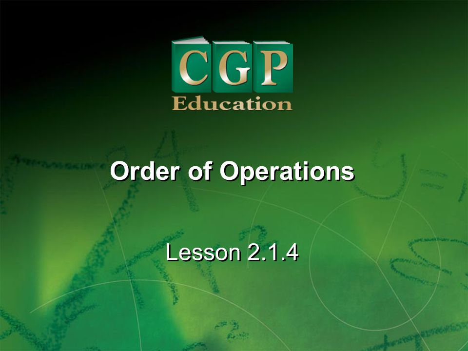 1 Lesson 2.1.4 Order of Operations
