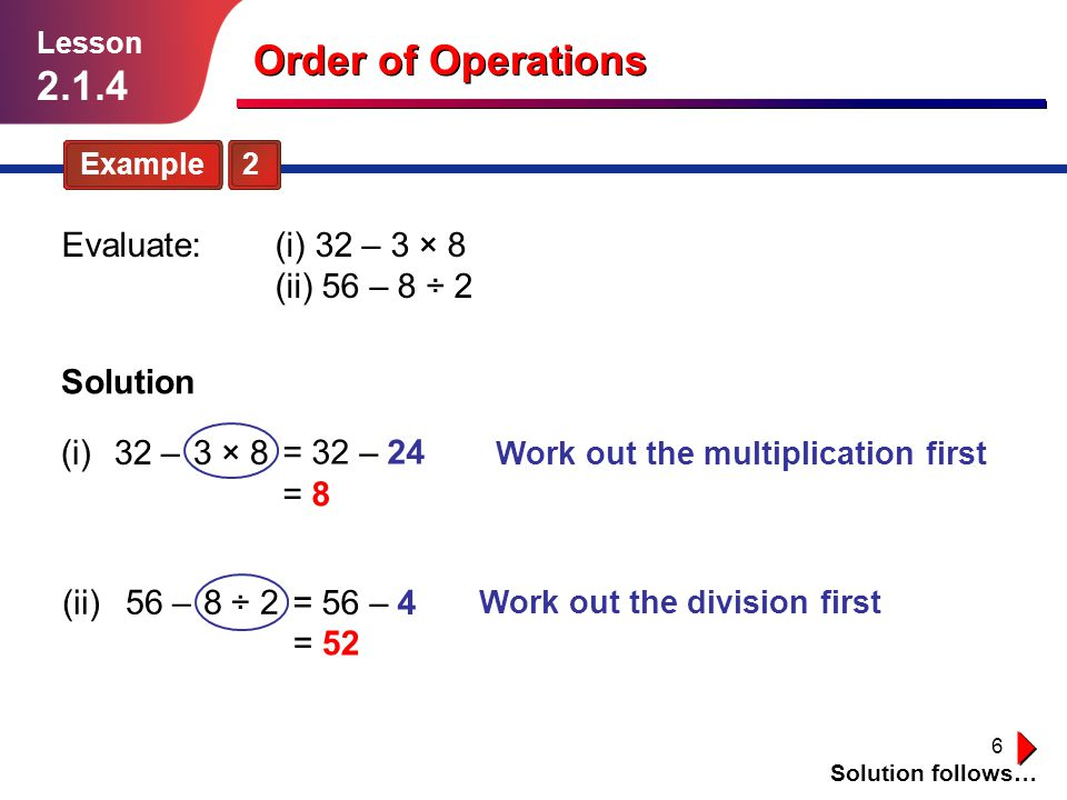 17 Guided Practice Solution follows… Lesson 2.1.4 Order of Operations Evaluate the expressions shown in Exercises 9–18.