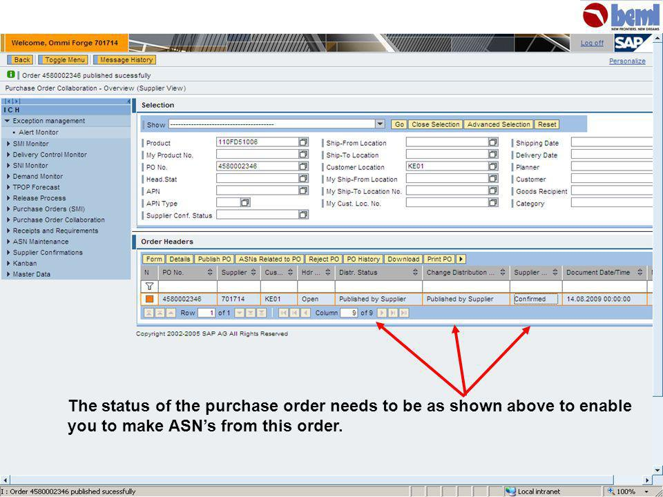 The status of the purchase order needs to be as shown above to enable you to make ASNs from this order.