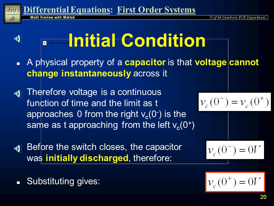 Differential Equations:First Order Systems 19 General Solution n The solution will now take the standard form: can be directly determined K 1 and K 2