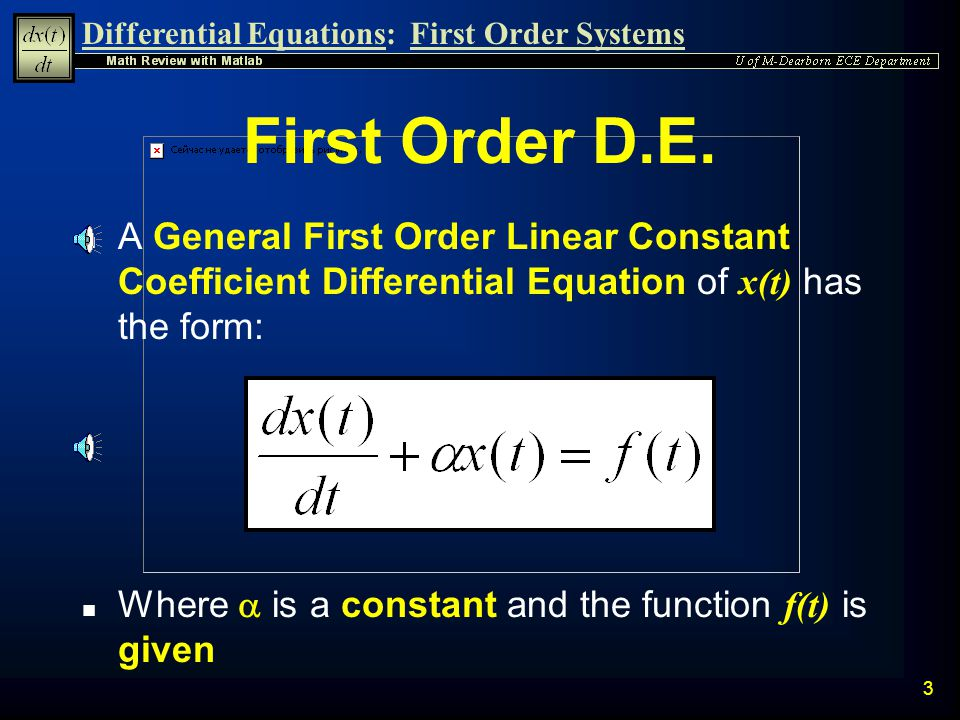 Differential Equations:First Order Systems 2 First Order Constant Coefficient Linear Differential Equations n First Order Differential Equations First