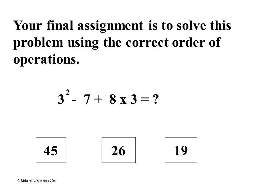 Still Some Confusion Assignment Click next assignment. 9 x 7 + ( 8 x ? ) = 95 9 x 7 + ( 8 x 4 ) = 95 9 x 7 + ( 8 x 5 ) = 103 9 x 7 + ( 8 x 6 ) = 111 ©