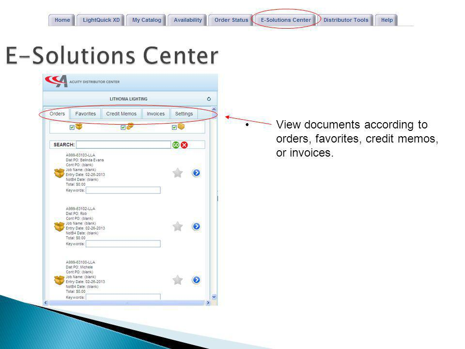 E-Solutions Center View documents according to orders, favorites, credit memos, or invoices.