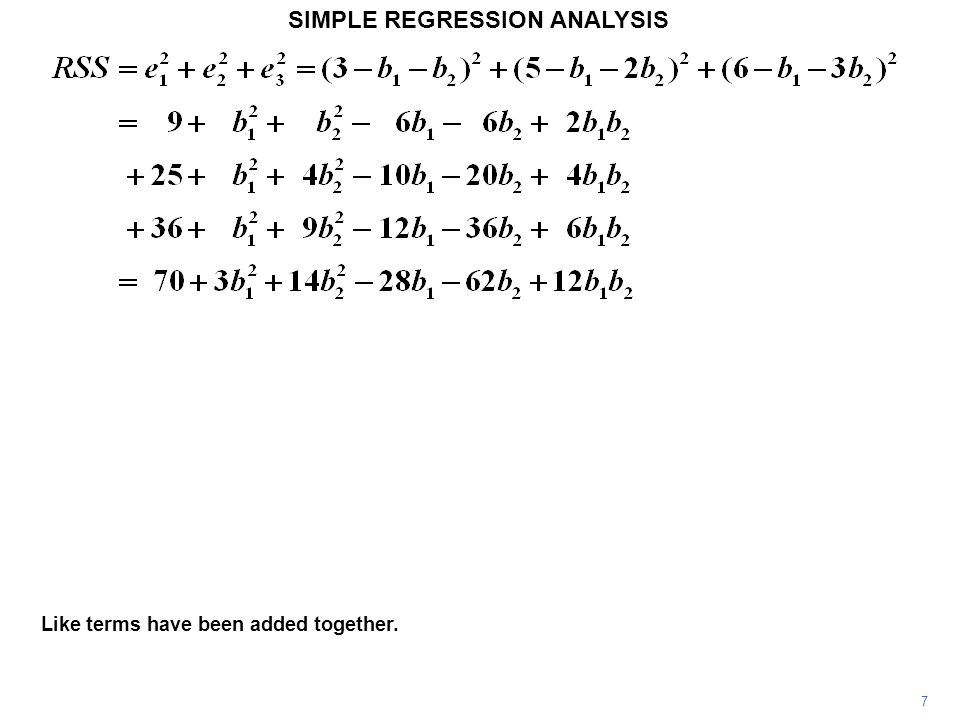 SIMPLE REGRESSION ANALYSIS Like terms have been added together. 7