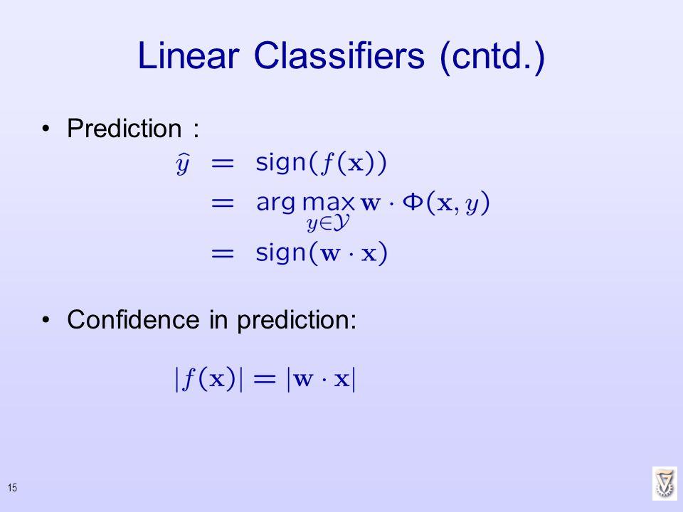 15 Prediction : Confidence in prediction: Linear Classifiers (cntd.)