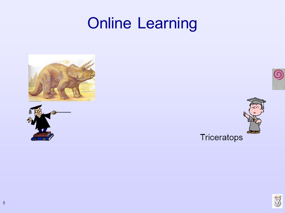 6 Online Learning Triceratops