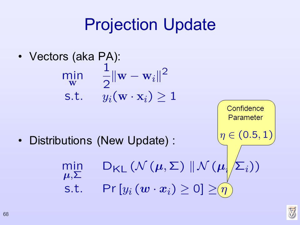 68 Projection Update Vectors (aka PA): Distributions (New Update) : Confidence Parameter