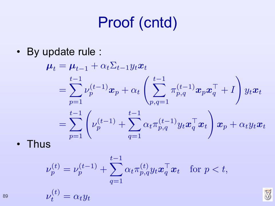 Proof (cntd) By update rule : Thus 89