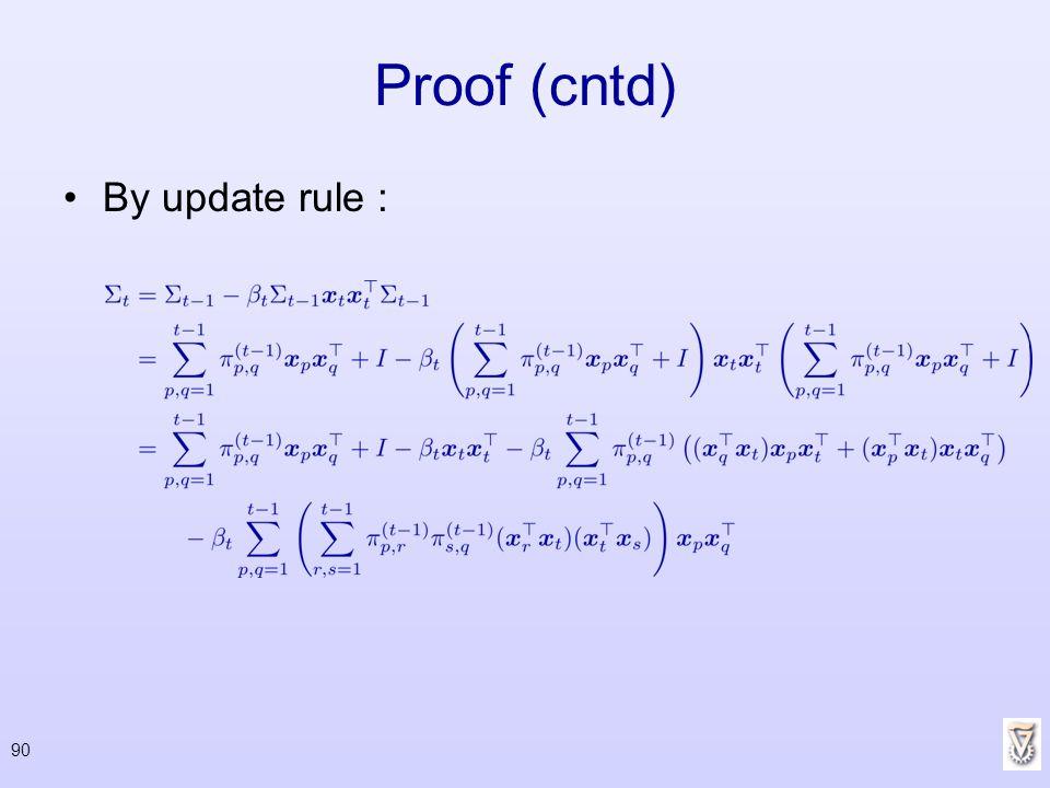 Proof (cntd) By update rule : 90