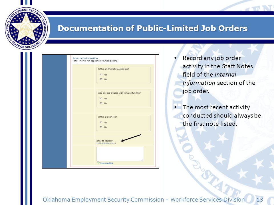 13Oklahoma Employment Security Commission – Workforce Services Division Documentation of Public-Limited Job Orders Record any job order activity in th
