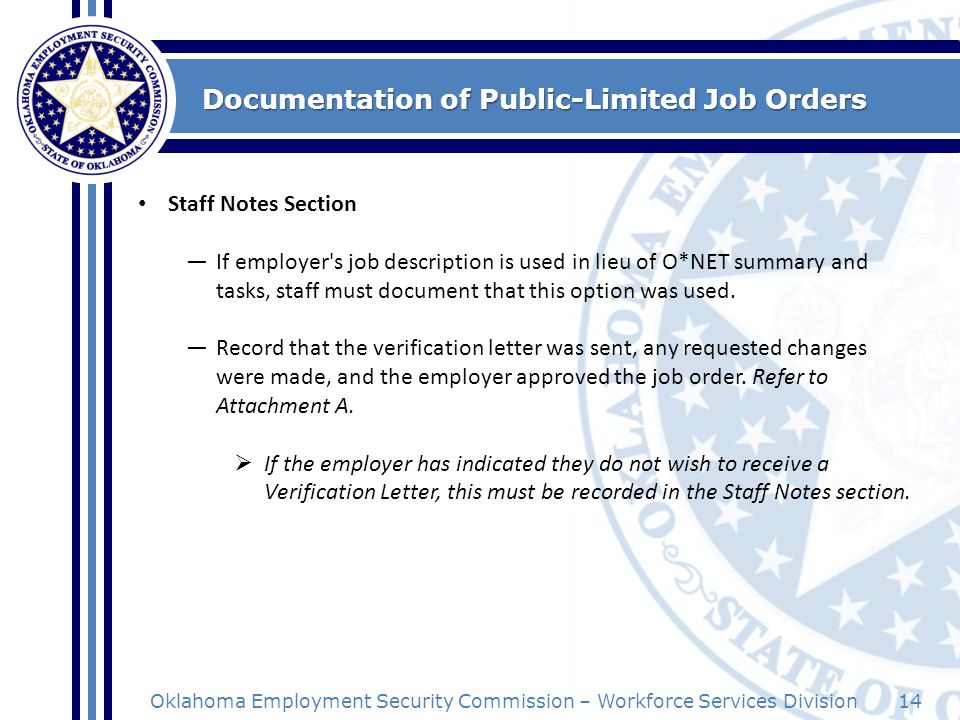 14Oklahoma Employment Security Commission – Workforce Services Division Documentation of Public-Limited Job Orders Staff Notes Section If employer's j