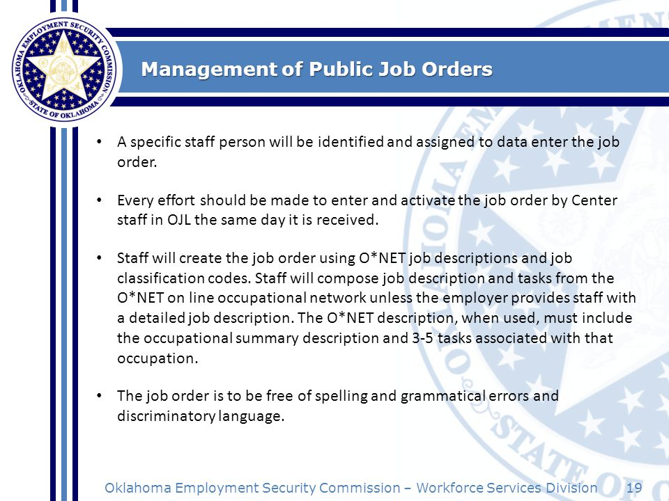 19Oklahoma Employment Security Commission – Workforce Services Division Management of Public Job Orders A specific staff person will be identified and