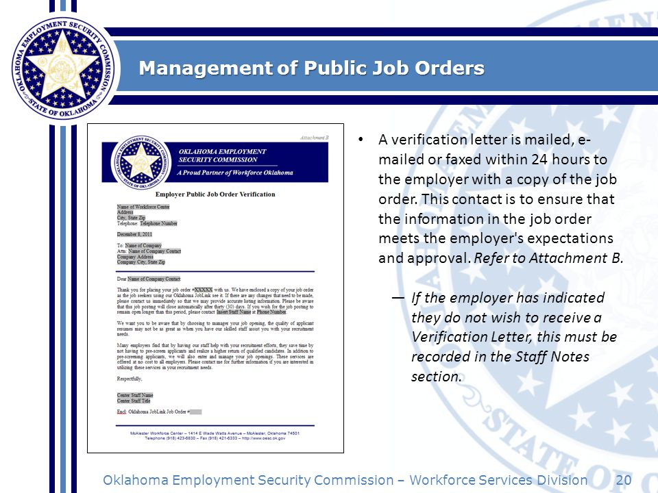 20Oklahoma Employment Security Commission – Workforce Services Division Management of Public Job Orders A verification letter is mailed, e- mailed or