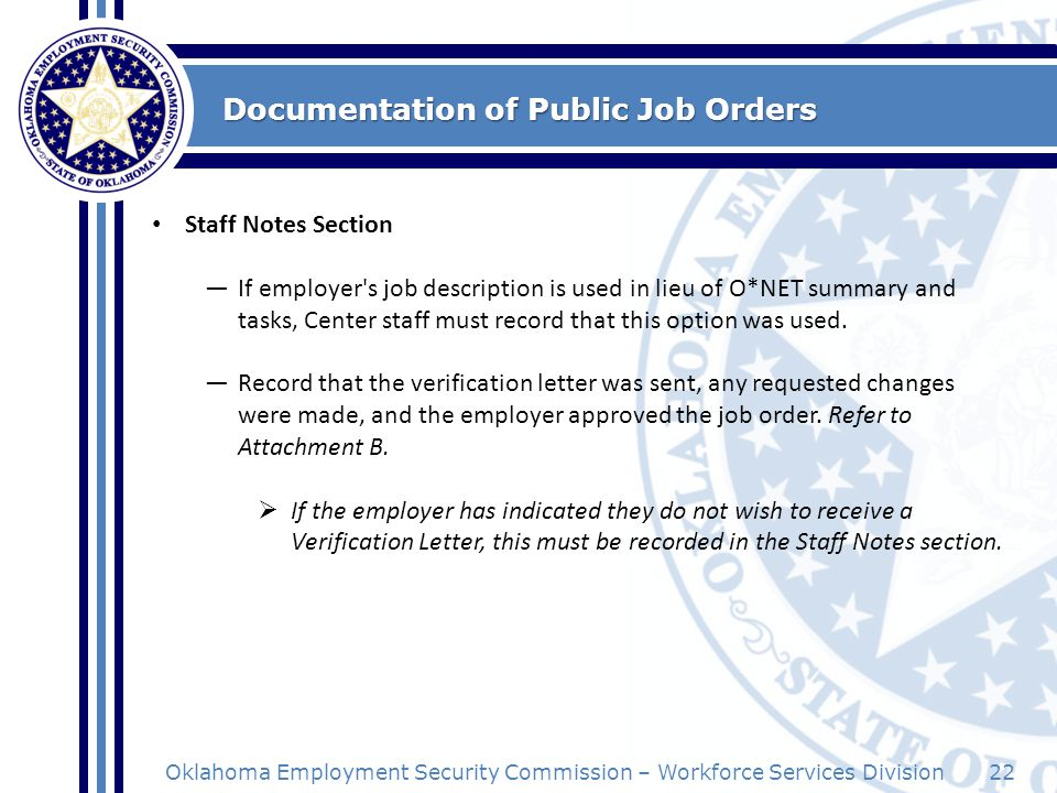 22Oklahoma Employment Security Commission – Workforce Services Division Documentation of Public Job Orders Staff Notes Section If employer's job descr