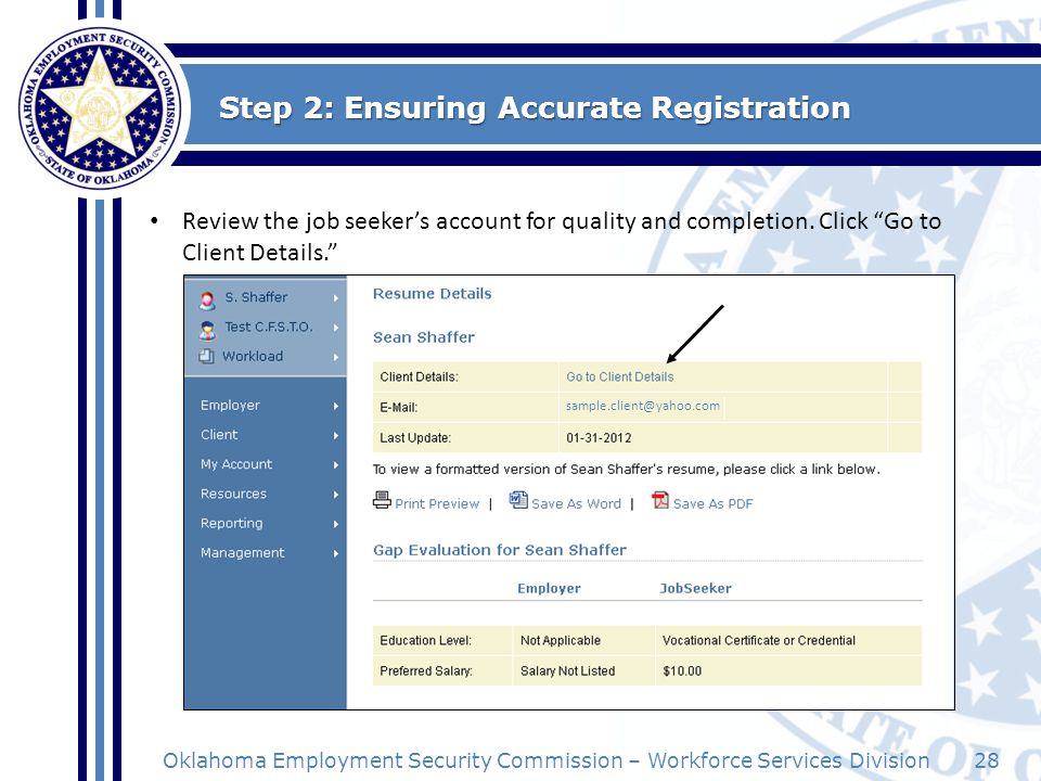 28Oklahoma Employment Security Commission – Workforce Services Division Step 2: Ensuring Accurate Registration Review the job seekers account for qual