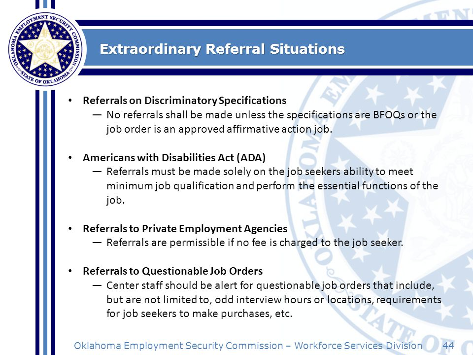 44Oklahoma Employment Security Commission – Workforce Services Division Extraordinary Referral Situations Referrals on Discriminatory Specifications N