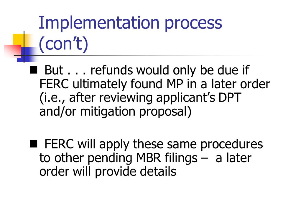 Implementation process (cont) But...