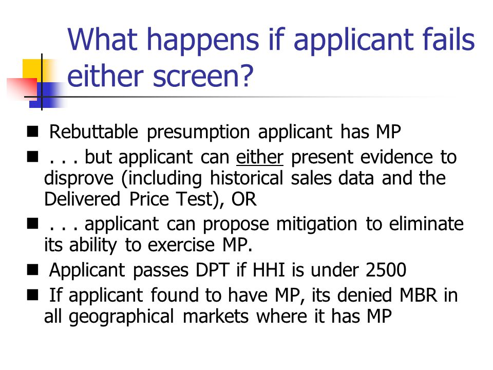 What happens if applicant fails either screen.Rebuttable presumption applicant has MP...