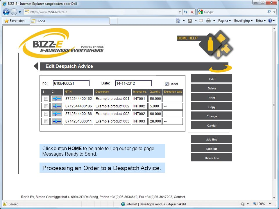 Click button HOME to be able to Log out or go to page Messages Ready to Send. Processing an Order to a Despatch Advice.