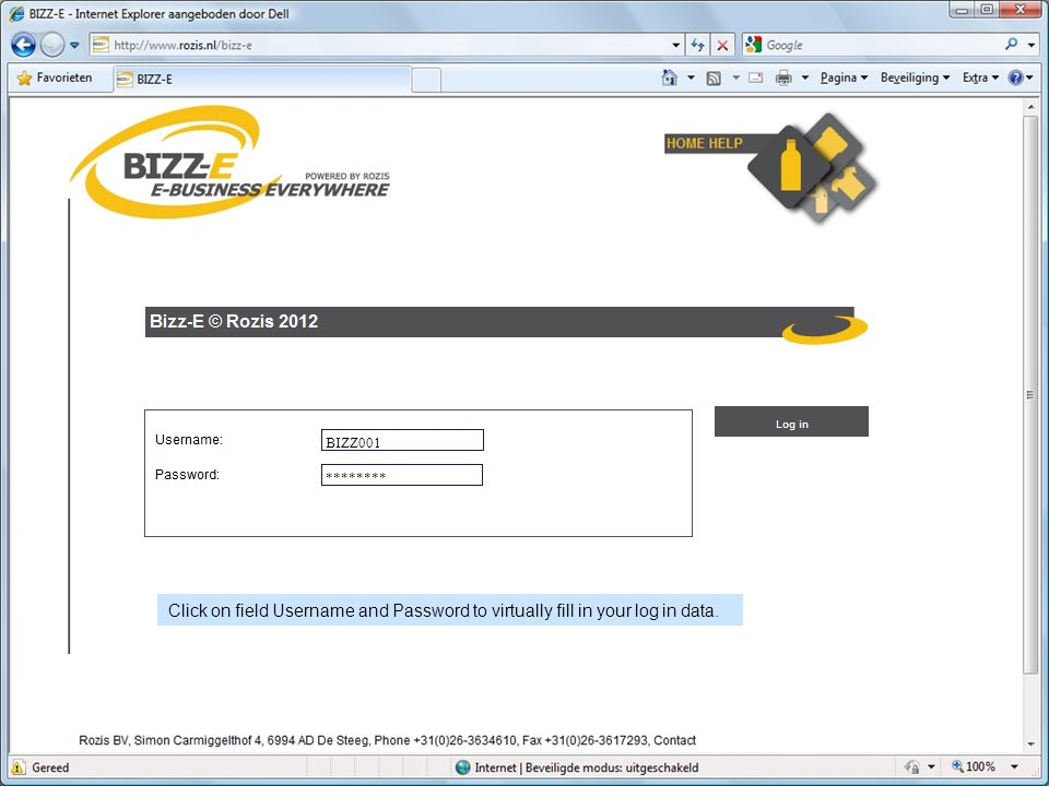 BIZZ001 ******** Click on field Username and Password to virtually fill in your log in data.