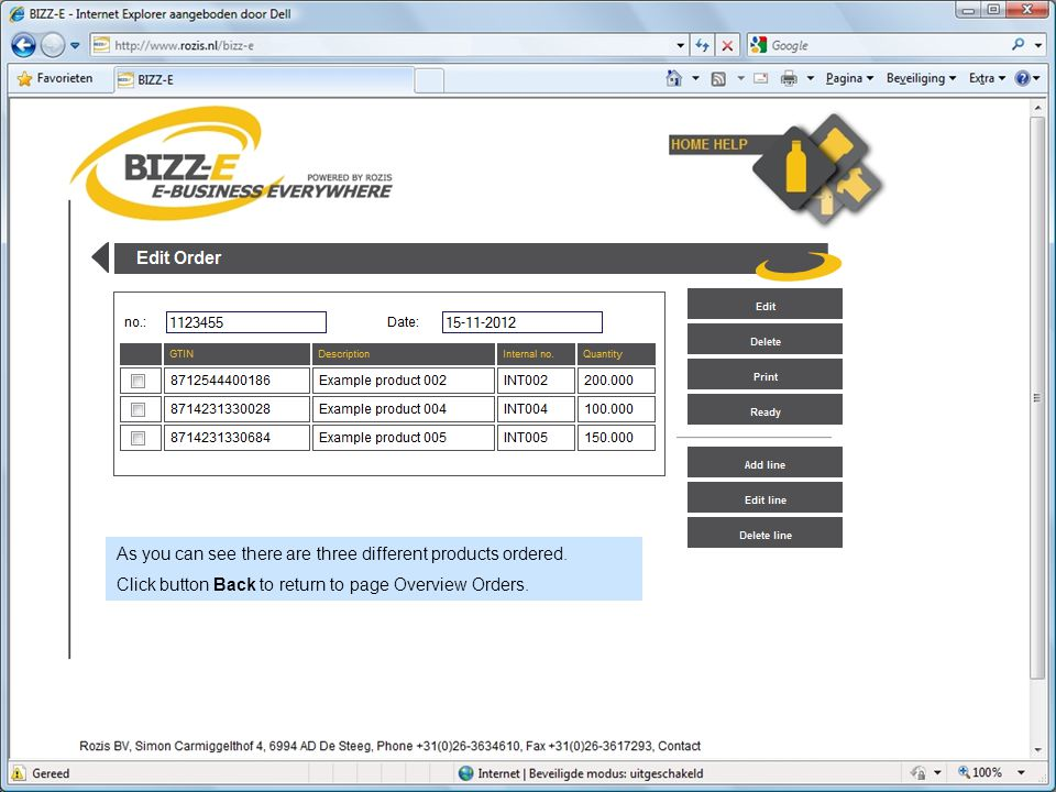 As you can see there are three different products ordered. Click button Back to return to page Overview Orders.