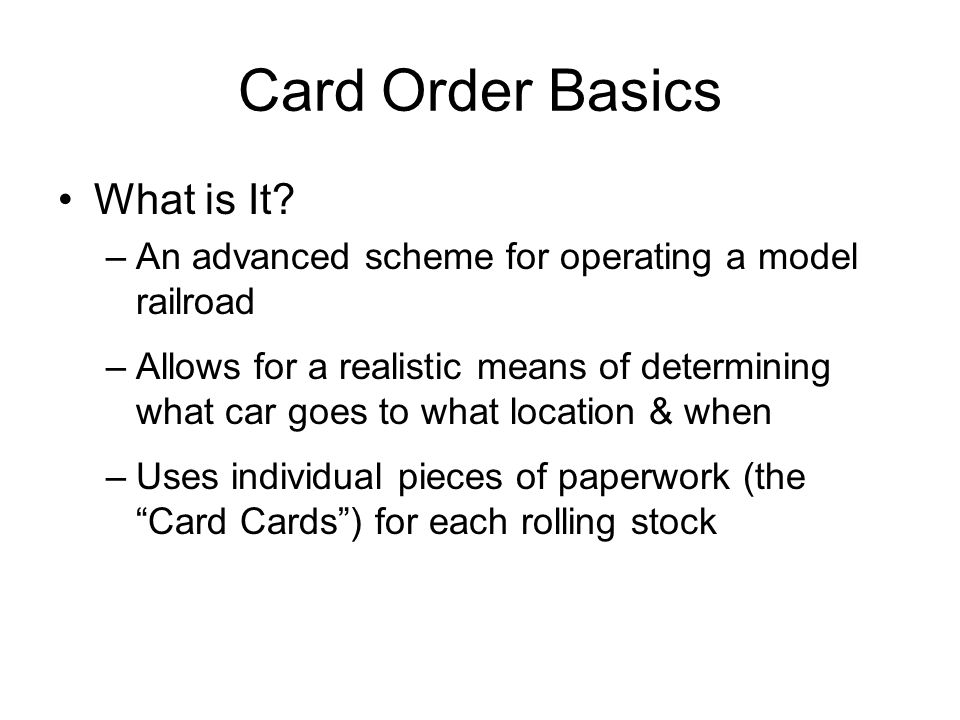 Card Order Basics What is It.