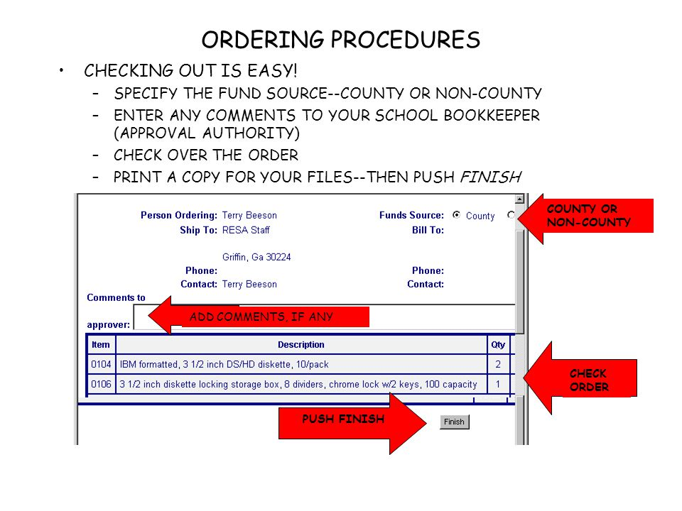 ORDERING PROCEDURES CHECKING OUT IS EASY.