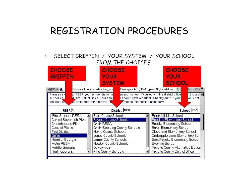 REGISTRATION PROCEDURES SELECT GRIFFIN / YOUR SYSTEM / YOUR SCHOOL FROM THE CHOICES.