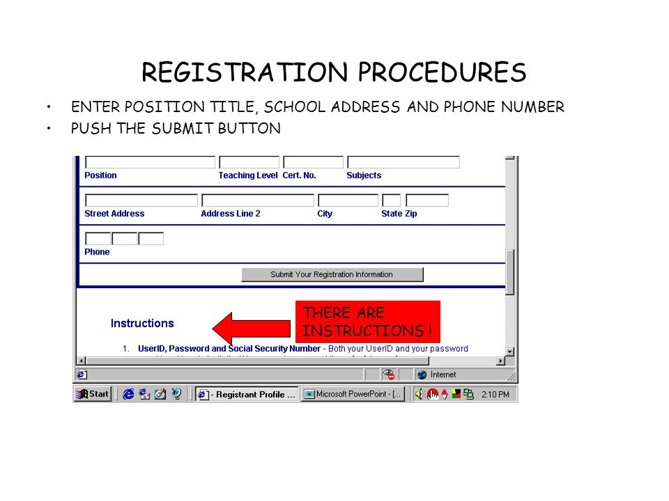REGISTRATION PROCEDURES ENTER POSITION TITLE, SCHOOL ADDRESS AND PHONE NUMBER PUSH THE SUBMIT BUTTON THERE ARE INSTRUCTIONS !