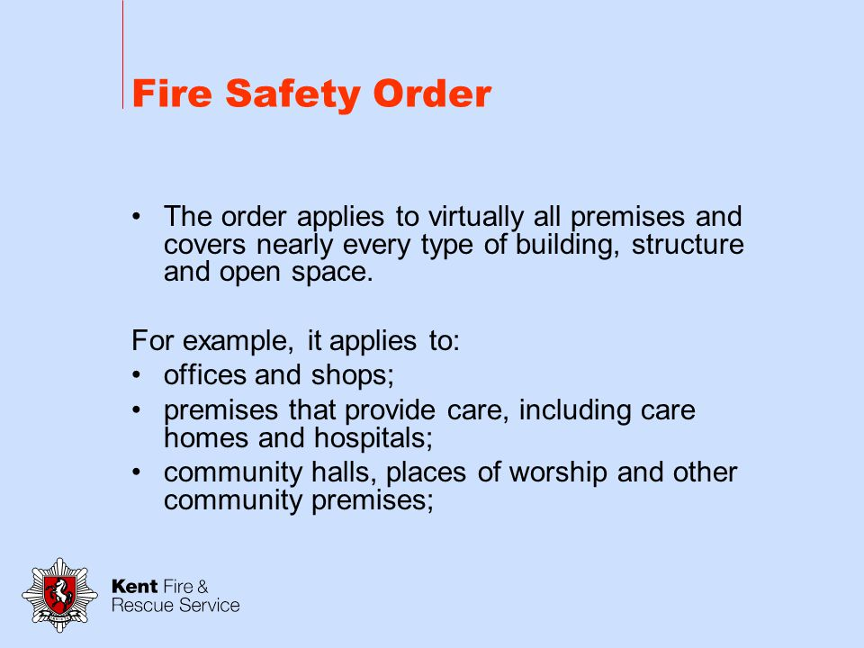 Fire Safety Order What is the Fire Safety Order.
