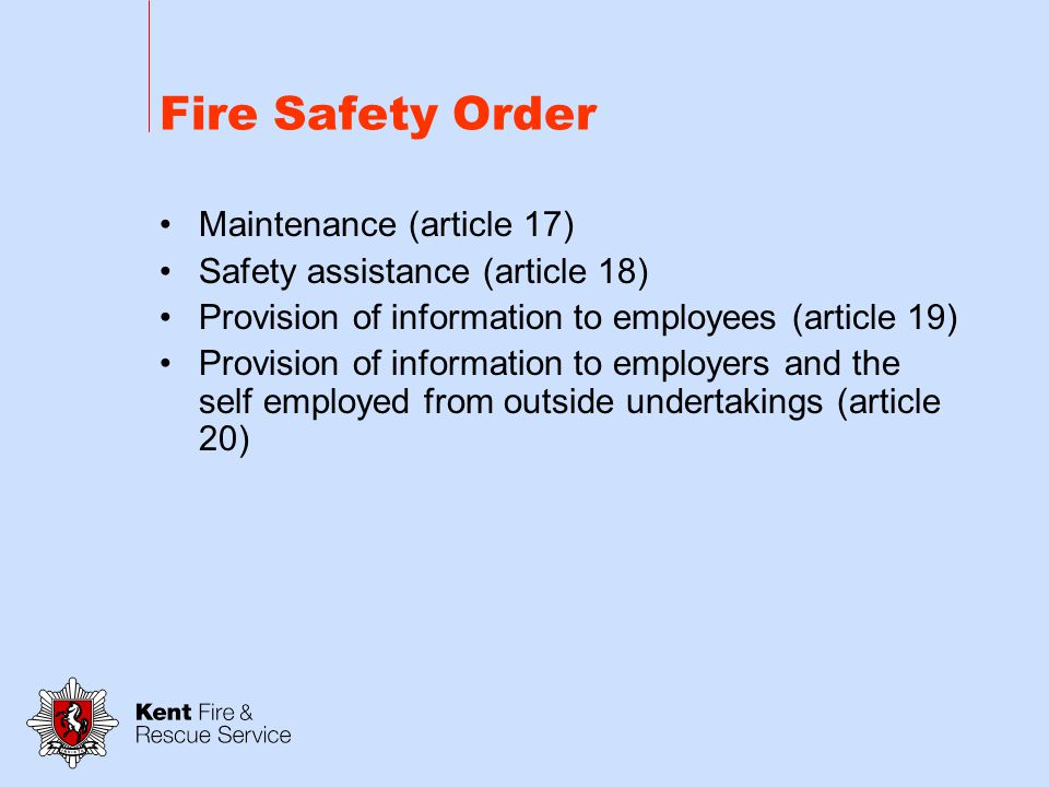 Fire Safety Order Emergency routes and exits (article 14) Procedures for serious and imminent danger and for danger areas (article 15) Additional emergency measures in respect of dangerous substances (article 16)