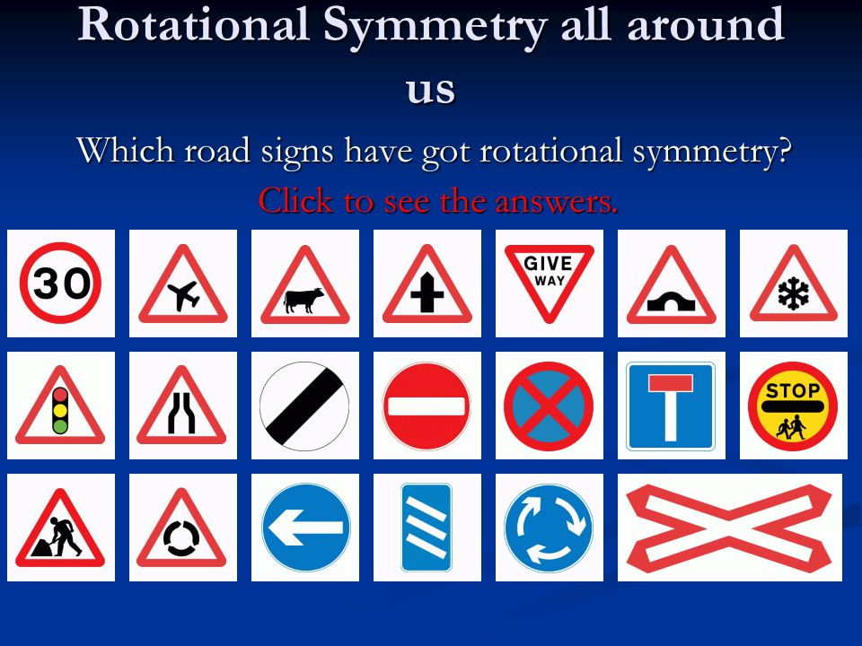 Rotational Symmetry in the Alphabet Which letters have got rotational symmetry? ABCDEFGHI JKLMNOPQR STUVWXYZ Click to see the answers. Order 2