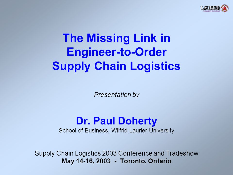 The Missing Link in Engineer-to-Order Supply Chain Logistics Presentation by Dr.
